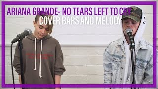 ariana grande no tears left to cry bars and melody cover