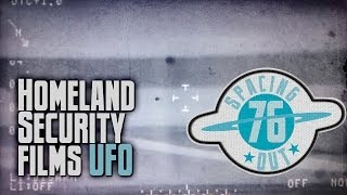 Homeland Security UFO video - Spacing Out! Ep. 76