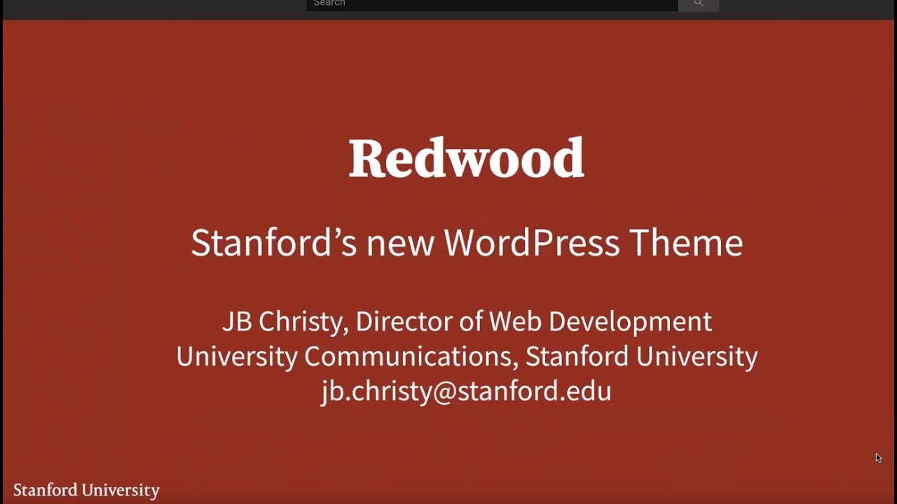 Redwood - Stanford's new WordPress Theme | Stanford WebCamp (Drupal
