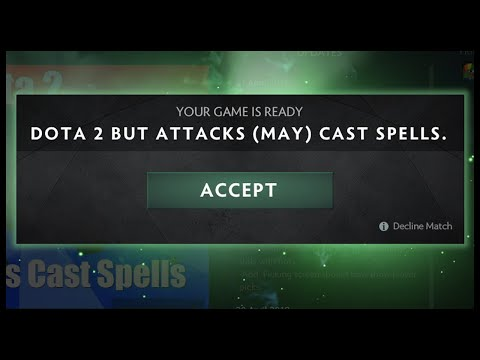 Dota 2 But Attacks May Cast More Spells