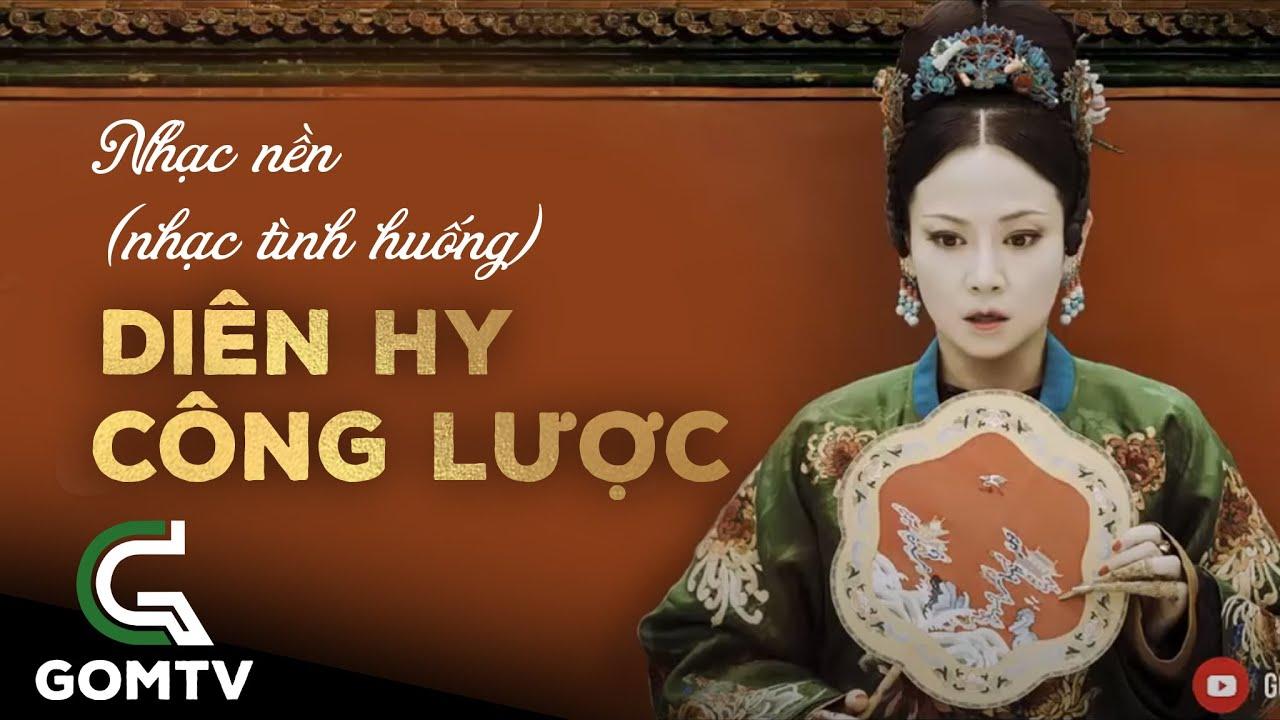 60 bài Nhạc Nền Diên Hy Công Lược - Story Of Yanxi Palace Background Song | GOM TV