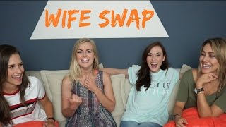 WIFE SWAP | Ft Shannon & Cammie