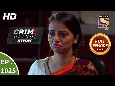 Crime Patrol Dastak - Ep 1025 - Full Episode - 23rd April, 2019