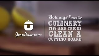 Jenn Bare Tip: Clean Your Cutting Board