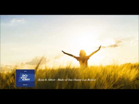 Kyau & Albert Made Of Sun (Sunny Lax Remix)