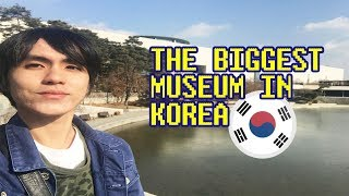 The Biggest Museum in Korea | National Museum of Korea in Seoul Korea