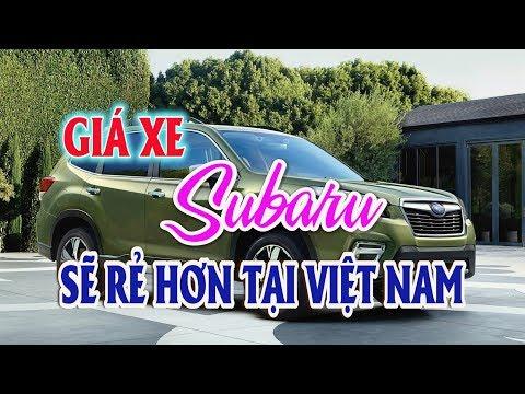 Giá xe Subaru tại Việt Nam sẽ rẻ hơn rất nhiều để cạnh tranh | Thị trường ô tô xe máy
