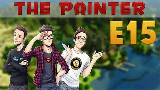 The Painter E15 - FORTEZZA RIPIENA DI SCHIFO con St3pny e Vegas