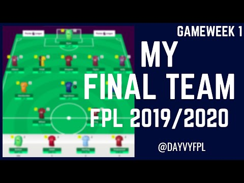 MY FINAL FPL TEAM! GAMEWEEK 1 PREVIEW! FANTASY PREMIER LEAGUE 2019/2020!