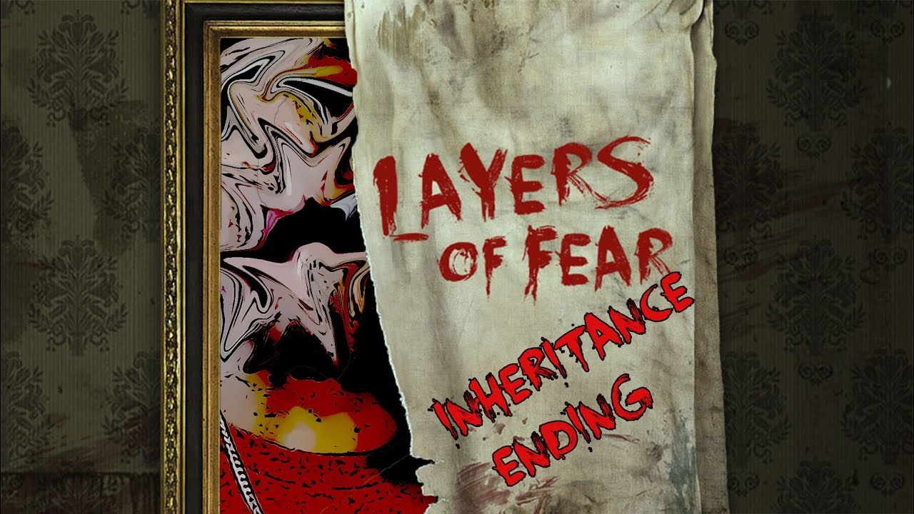Layers Of Fear Inheritance Endings