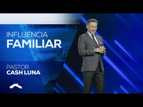 Pastor Cash Luna - Influencia Familiar