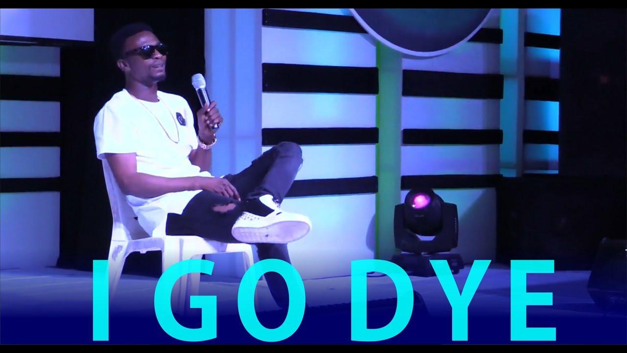 I GO DYE LATEST 2017 COMEDY PERFORMANCE : LAGOS