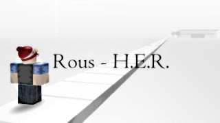 Rous - H.E.R. [ROBLOX music video] [BLOXY 2015]