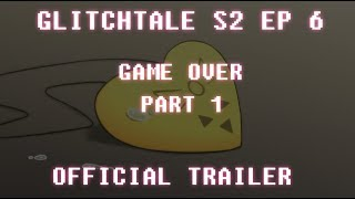 OFFICIAL TRAILER | Glitchtale S2 EP6: