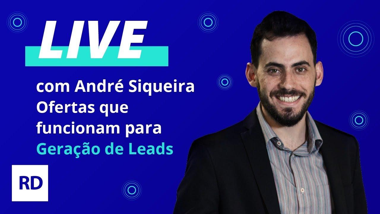 LIVE #11 com André Siqueira - Ofertas que funcionam para geração de Leads