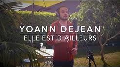 ELLE EST D'AILLEURS ⚓ YOANN DEJEAN