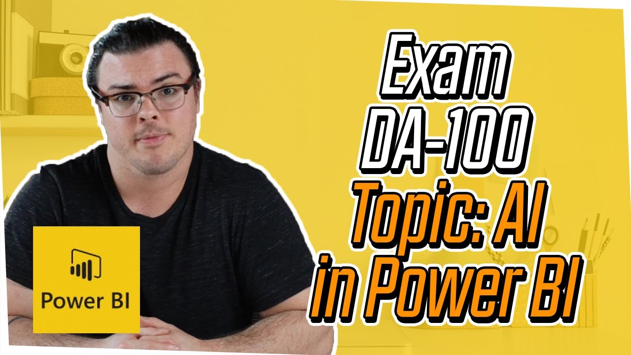 Exam DA-100 Exam Topic: Applying AI Insight in Power BI