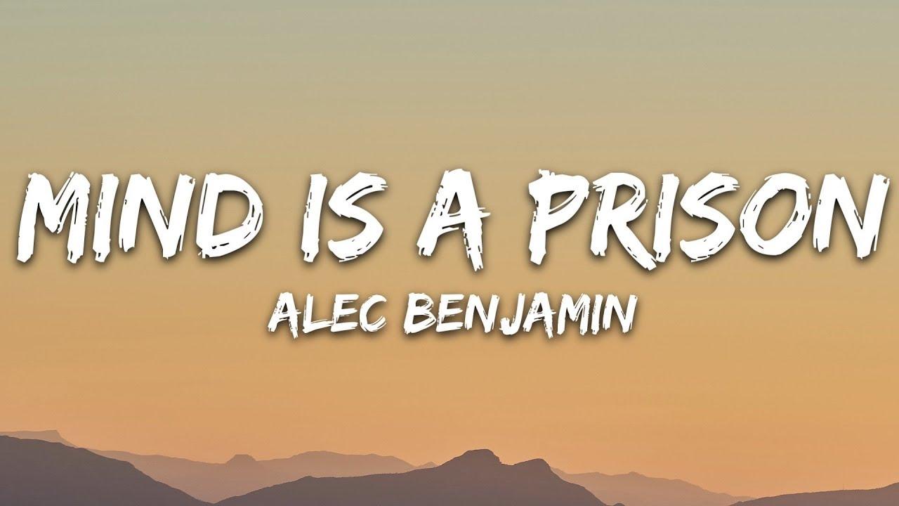 Arti Terjemahan Lirik Lagu Alec Benjamin - Mind Is a Prison