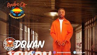 Dquan - Prison Life [Fear Not Riddim] November 2019