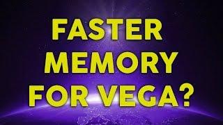 rx vega hbm2 faster memory than expected