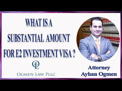 WHAT IS A SUBSTANTIAL AMOUNT FOR E2 INVESTMENT VISA ?