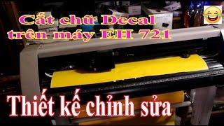 Thiết kế cắt chữ Decal trên máy EH 721 bằng phần mềm corel
