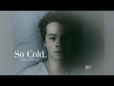 Stiles Stilinski  》So Cold.