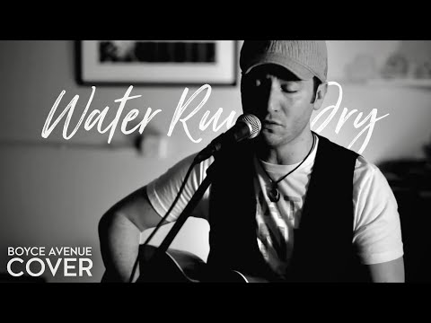 Water Runs Dry - Boyz II Men (Boyce Avenue acoustic cover) on Spotify & Apple