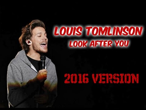 Louis Tomlinson - Look After you || � VERSION ♥