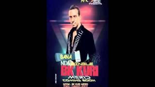 new ethiopian music 2016 by bk kuri ft samigo bana