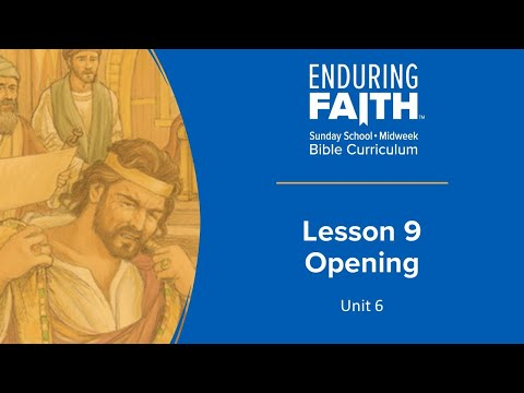 Lesson 9 Opening | Enduring Faith Bible Curriculum - Unit 6