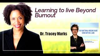 Learning to Live Beyond Burnout with Dr. Tracey Marks