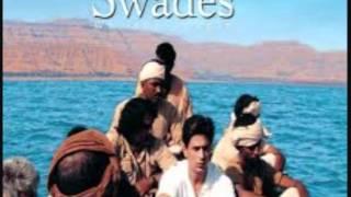 Swades - Ye Jo Des Hai Tera