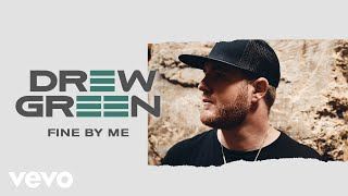 Drew Green Fine By Me