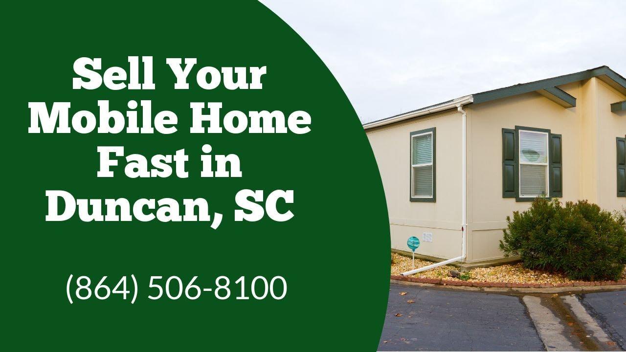 We Buy Mobile Homes Duncan SC - CALL 864-506-8100