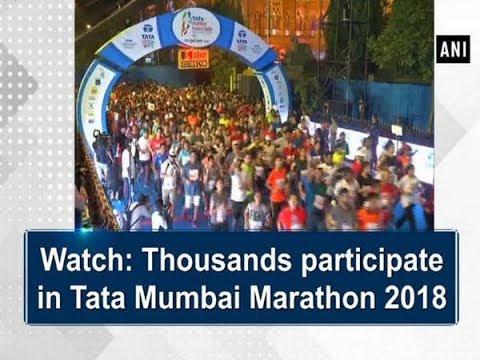 Watch: Thousands participate in Tata Mumbai Marathon 2018 - ANI News
