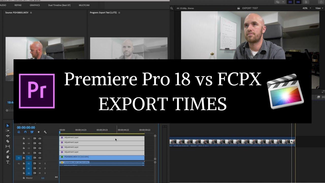Premiere Pro CC 2018 vs FCPX - Export Times