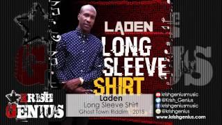 Laden - Long Sleeve Shirt [Ghost Town Riddim] April 2015
