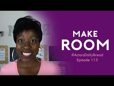 Make Room   Actor's Daily Bread Ep. 113