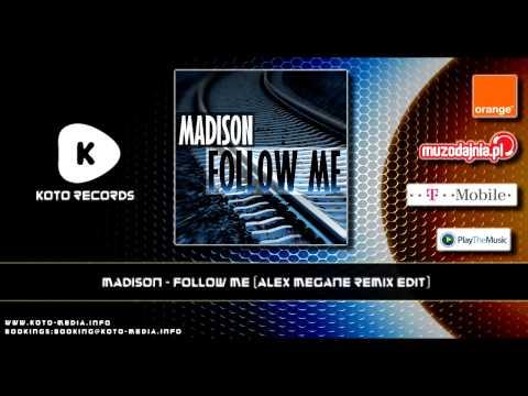 Madison - Follow Me (Alex Megane Remix Edit)