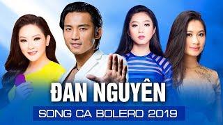 NHẠC BOLERO SONG CA 2019 - TIẾNG HÁT ĐAN NGUYÊN NHƯ QUỲNH HOÀNG THỤC LINH HÀ THANH XUÂN VẠN NGƯỜI MÊ
