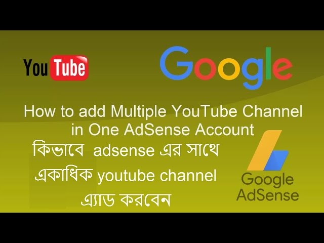 how to add more youtube channels to one adsense bangla 2017- how to add youtube channels-Ytubeall