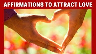 Morning AFFIRMATIONS to Attract LOVE and Relationships