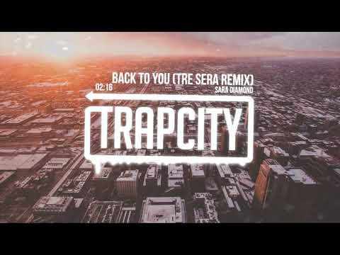 Sara Diamond - Back To You (Tre Sera Remix) [Lyrics]