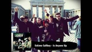 Eskimo Callboy - Is Anyone Up [HD] [+Download]