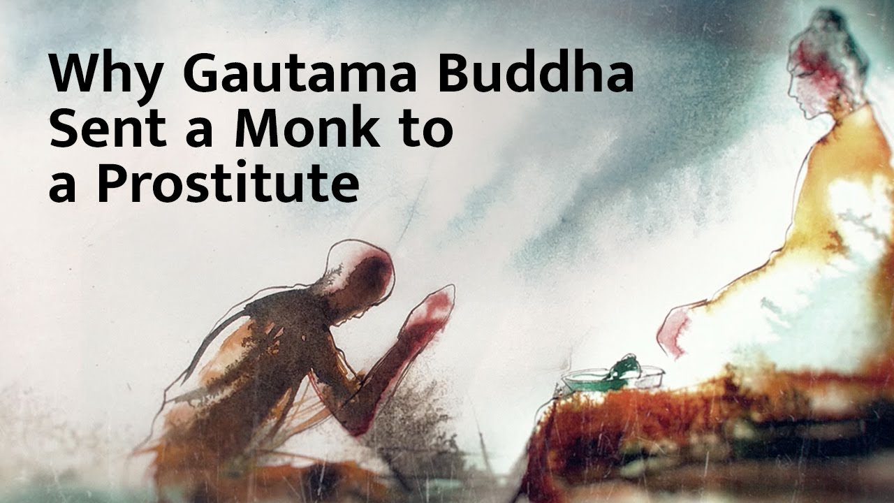 Reason behind sending a monk to a prostitute's house by Gautam Buddha | Sadhguru