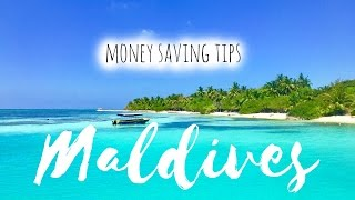 Maldives: 5 Tips for Saving Money on your Trip