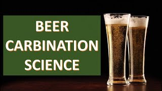 Carbonation Science -- Beer Carbonation