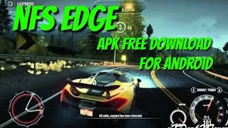 How To Download Nfs Edge Apk On Android   best offline racing game