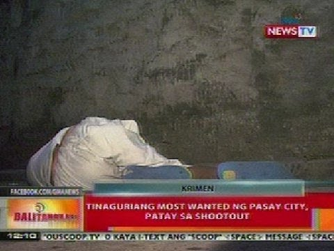 BT: Tinaguriang most wanted ng Pasay City, patay sa shootout
